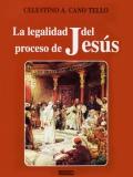 La Legalidad del Proceso de Jesús